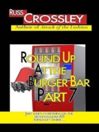 ROUND UP AT THE BURGER BAR PART 7