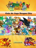 Guia Do Jogo Dragon City (ebook)