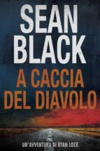 A Caccia Del Diavolo: Serie Di Ryan Lock Vol. 4 (ebook)