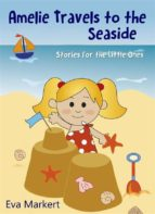 Amelie Travels To The Seaside, Stories For The Little Ones (ebook)