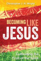 Becoming Like Jesus (ebook)