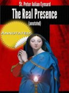 THE REAL PRESENCE (ANNOTATED)