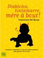 DIABLOTIN, TINTAMARRE, MÈRE À BOUT !