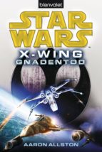 STAR WARS? X-WING. GNADENTOD