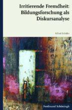 Irritierende Fremdheit: Bildungsforschung als Diskursanalyse (ebook)