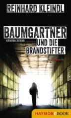 BAUMGARTNER UND DIE BRANDSTIFTER
