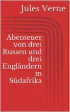Abenteuer von drei Russen und drei Engländern in Südafrika (ebook)
