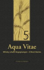 Aqua Vitae 5 - Whisky schafft Begegnungen (ebook)