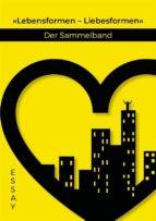 Lebensformen — Liebesformen. Der Sammelband (ebook)