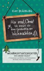 Hör mal, Oma! Ich erzähle Dir eine Geschichte von Weihnachten (ebook)