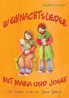 WEIHNACHTSLIEDER MIT MARIA UND JOSEF - 20 LIEDER RUND UM JESUS GEBURT