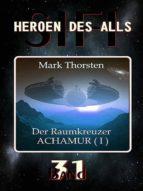 DER RAUMKREUZER ACHAMUR I (HEROEN DES ALLS)