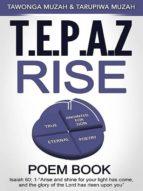 T.E.P.A.Z RISE