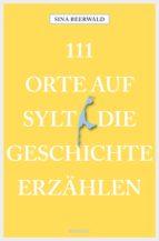 111 Orte auf Sylt, die Geschichte erzählen (ebook)