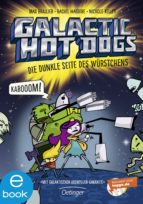 Galactic Hot Dogs. Die dunkle Seite des Würstchens (ebook)