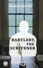 BARTLEBY, THE SCRIVENER