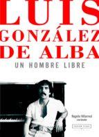 Luis González de Alba: un hombre libre (ebook)