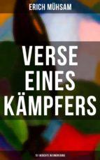 Erich Mühsam: Verse eines Kämpfers (151 Gedichte in einem Band) (ebook)