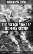 The Sketch Books of Geoffrey Crayon (Complete Edition) (ebook)