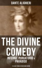 THE DIVINE COMEDY: Inferno, Purgatorio & Paradiso (3 Classic Translations in One Edition) (ebook)