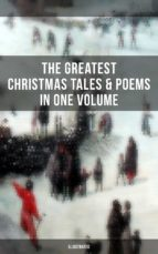 The Greatest Christmas Tales & Poems in One Volume (Illustrated) (ebook)