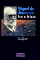 Miguel de Unamuno, proa al infinito