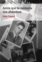 Antes que la memoria nos abandone (ebook)