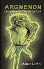 Argmenon. Las rosas de Cristal de Luz (ebook)