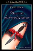 Prometí destruirte, amor (Los peligros de enamorarse de un libertino 1) (ebook)