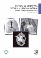Tratado de osteopatia visceral y medicina interna. TomoI. Sistema cardiorespiratorio (ebook)