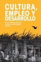 Cultura, empleo y desarrollo (ebook)
