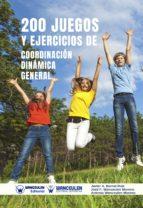 200 JUEGOS Y EJERCICIOS DE COORDINACIÓN DINÁMICA GENERAL