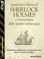 Sherlock Holmes e l'avventura dello spettro senza pace (ebook)