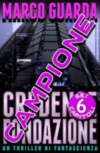 Campione Gratuito - Credence Fondazione (Un Thriller di Fantascienza) (ebook)