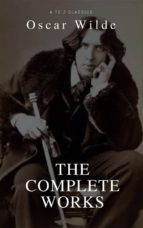 Oscar Wilde: The Complete Collection (Best Navigation, Active TOC) (A to Z Classics) (ebook)