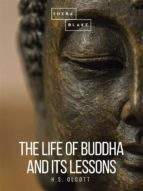 The Life of Buddha and Its Lessons (ebook)