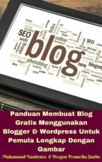 Panduan Membuat Blog Gratis Menggunakan Blogger & Wordpress Untuk Pemula Lengkap Dengan Gambar (ebook)