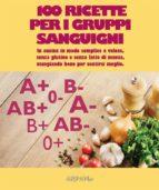 100 ricette per i gruppi sanguigni (ebook)
