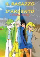 Il ragazzo d'argento - L'eterno rivale (ebook)