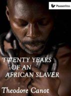 Twenty years of an african slaver (ebook)