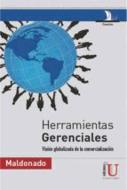 Herramientas gerenciales. Visión globalizada de la comercialización (ebook)