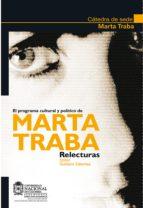 El programa cultural y político de Marta Traba. Relecturas (ebook)