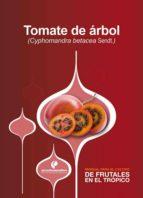 Manual para el cultivo de frutales en el trópico. Tomate de árbol
