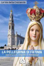 La pellegrina di Fatima (ebook)
