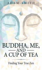 Buddha, Me, and a Cup of Tea (ebook)