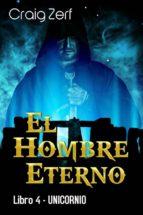 El Hombre Eterno - Libro 4: Unicornio (ebook)