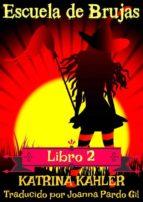 Escuela De Brujas Libro 2 (ebook)