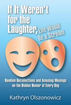 If It Weren't For the Laughter, Life Would Be a Scream (ebook)