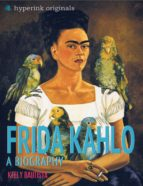 Frida Kahlo: A Biography (ebook)