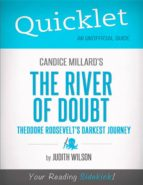 QUICKLET ON CANDICE MILLARD'S THE RIVER OF DOUBT: THEODORE ROOSEVELT'S DARKEST JOURNEY